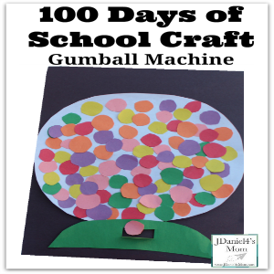 100 Days of School Craft- Gumball Machine