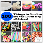 100 Things to Send in for the 100th Day of School- Here are a wide variety off individual objects that can be taken in collections as well as way to display 100 objects.