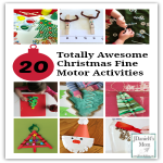 20 Totally Awesome Christmas Fine Motor Activities- These activities will have kids learning, creating, and exploring while using their fine motor skills.