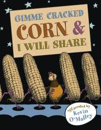 Gimme Cracked Corn and I Will Share- Read.Explore.Learn.