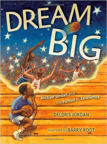Dream Big By Deloris Jordan