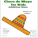 Cinco de Mayo For Kids Addition Mats- This is a free set of printables that could be used for Cinco de Mayo or as part of a unit on Mexico.