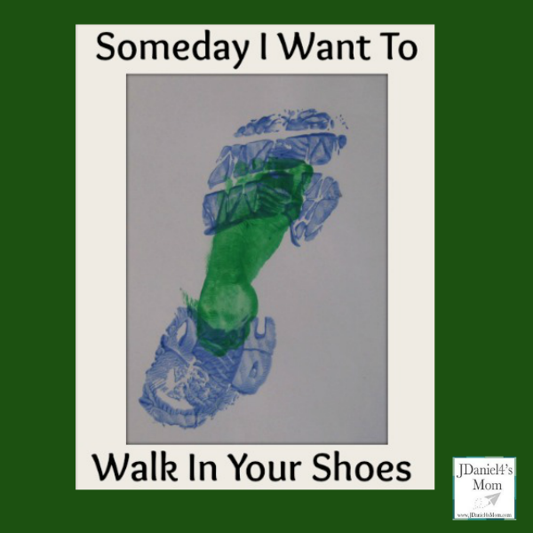 Father's Day Crafts- Someday I want to Walk in My Father's Shoes