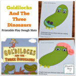 Goldilocks and the Three Dinosaurs Printable Play Dough Mats- These dinosaur mats are free to download.