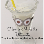 How to Make the Ultimate Tropical Minion Banana Smoothie- It is so easy to make this yummy Minion treat!
