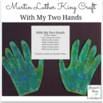 Martin Luther King Craft - With My Two Hands - The poem use in this craft is free to download.