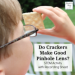 STEM Activity : Do Crackers Make Good Pinhole Lens with Printable