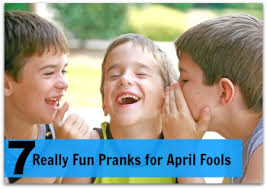 Really Fun Pranks for April Fools Day