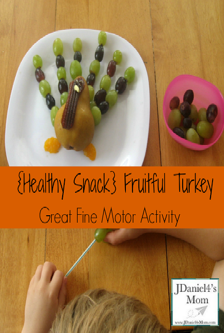 Heathly Snack- Fruitful Turkey: Great Fine Motor Activity