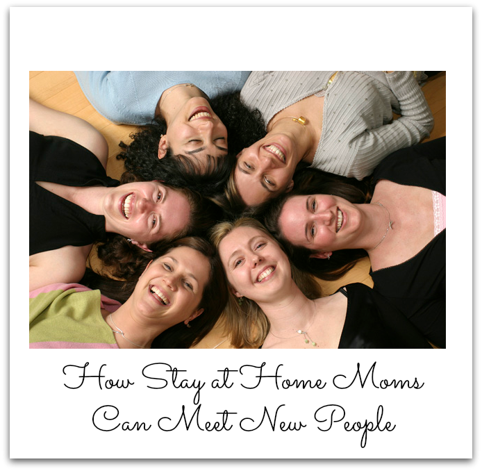 How Stay at Home Mom's Can Meet New People