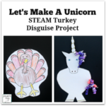 Let's Make a Unicorn STEAM Turkey Disguise Project - Actually children can design a variety of disguises for a turkey. This printable set includes a turkey template, planning document and idea chart. Your children will have fun creating a disguise for their turkey.