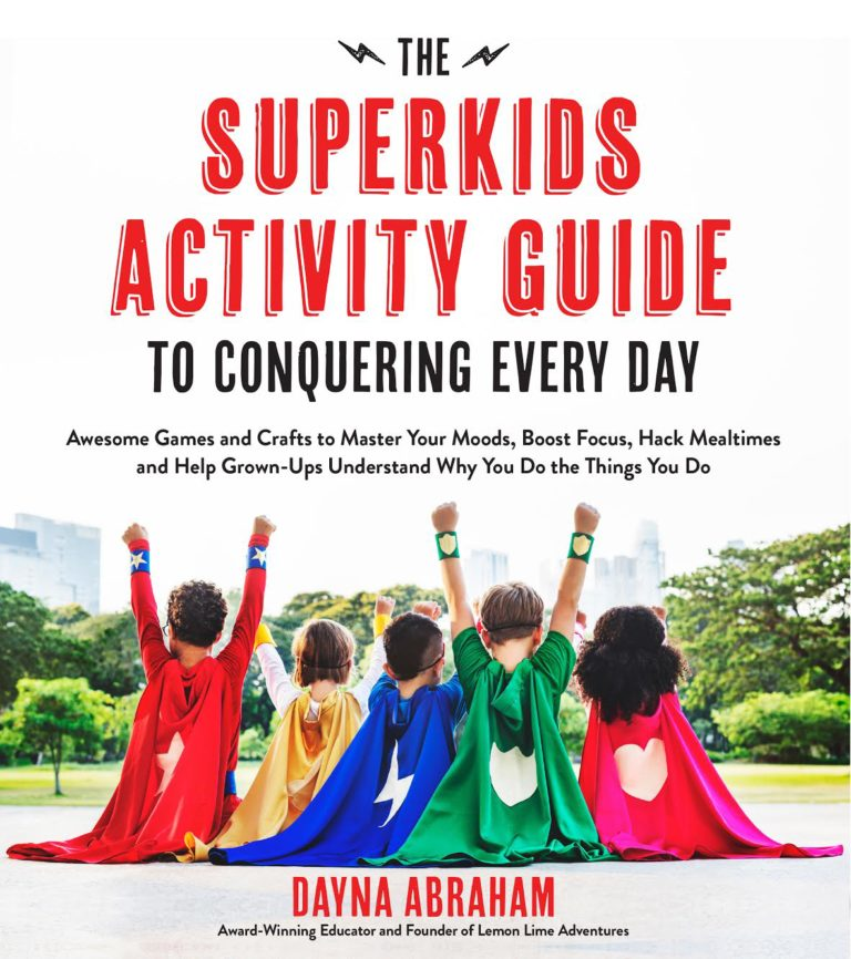 The Super Kids Activity Guide to Conquering Every Day