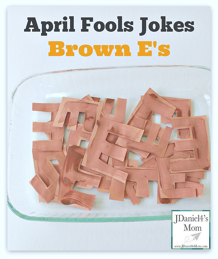 April Fools Jokes -Brown E's : This fun April Fools prank. Kids will love word play in this fun food themed prank.