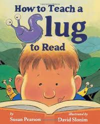 Simple and Fun Reading Strategies- How to Teach a Slug to Read
